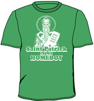 Saint Patrick is my Homeboy Tee Shirt