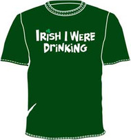Irish I Were Drinking Mens Tee Shirt