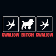 SWALLOW, BITCH, SWALLOW MENS TEE SHIRT