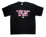You Wish You Wuz Italian Mens T-Shirt