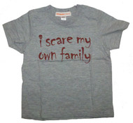 I Scare My Own Family Toddler T-Shirt