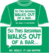 IRISHMAN WALKS OUT OF A BAR MENS TEE SHIRT
