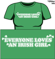 Everyone Loves an Irish Girl Juniors Tee Shirt