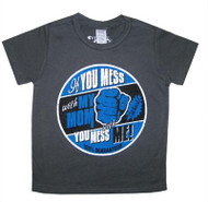 If You Mess with My Mom You Mess With Me Kids Tee Shirt