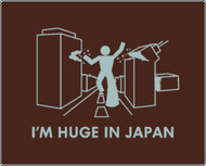 Im Huge in Japan Mens Tee Shirt