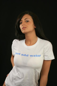 Just Add Water Womens Tee Shirt