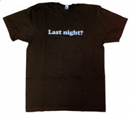 Last Night Mens TShirt