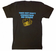 Dont Understand My Vision Mens TShirt