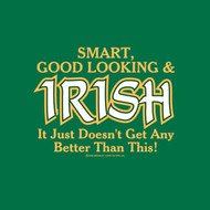 Smart, Good Looking & Irish Adult T-Shirt