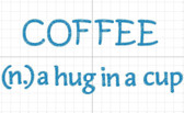 Coffee (n) a hug in a cup shirt