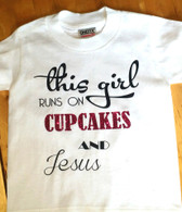 This girl runs on Cupcakes and Jesus