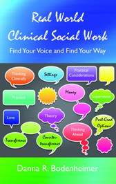 Real World Clinical Social Work: Find Your Voice and Find Your Way