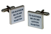 I'd Rather be in my Aston Martin Cufflinks