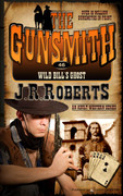 Wild Bill's Ghost by J.R. Roberts (eBook)