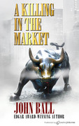 A Killing in the Market by John Ball (Print)