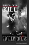 Firecracker Kill by Max Allan Collins (eBook)