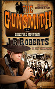 Crossfire Mountain by J.R. Roberts (eBook)