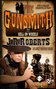 Hell On Wheels by J.R. Roberts (eBook)