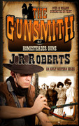 Homesteader Guns by J.R. Roberts (Print)