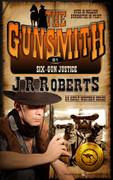 Six-Gun Justice by J.R. Roberts (Print)