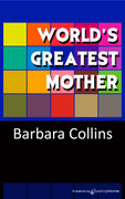 World's Greatest Mother by Barbara Collins (eBook)