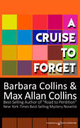 A Cruise to Forget by Barbara Collins and Max Allan Collins (eBook)