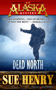 Dead North by Sue Henry (Print)