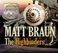 The Highbinders by Matt Braun (CD Audiobook)