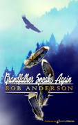 Grandfather Speaks Again by Bob Anderson (eBook)