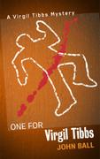 One for Virgil Tibbs by John Ball (eBook)