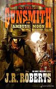 Ambush Moon  by J.R. Roberts  (eBook)