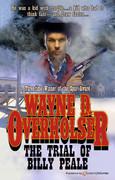 The Trial of Billy Peale by Wayne D. Overholser (eBook)
