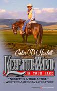 Keep the Wind in Your Face by John D. Nesbitt (Print)