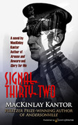 Signal Thirty-Two by MacKinlay Kantor (Print)