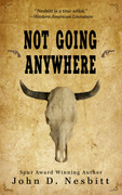 Not Going Anywhere by John D. Nesbitt (eBook)