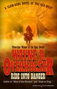 Ride into Danger by Wayne D. Overholser (eBook)