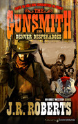 Denver Desperadoes by J.R. Roberts  (eBook)