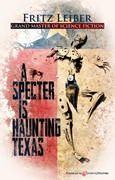 A Specter is Haunting Texas by Fritz Leiber (eBook)