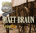 Crossfire by Matt Braun (CD Audiobook)