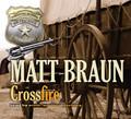 Crossfire by Matt Braun (CD Audiobook)