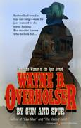 By Gun and Spur by Wayne D. Overholser (eBook)