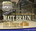 The Wages of Sin by Matt Braun (CD Audiobook)