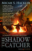The Shadow Catcher by Micah S. Hackler (eBook)