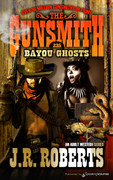 Bayou Ghosts by J.R. Roberts  (eBook)