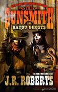 Bayou Ghosts by J.R. Roberts  (eBook)