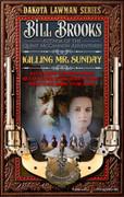 Killing Mr. Sunday by Bill Brooks (eBook)