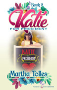 Katie for President by Martha Tolles (eBook)