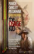 Remembering the Osage Kid by Mardi Oakley Medawar (Print)
