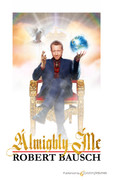 Almighty Me by Robert Bausch (eBook)