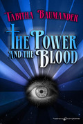 The Power and the Blood by Tabitha Baumander (Print)